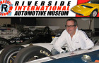 "THE RIVERSIDE INTERNATIONAL AUTOMOTIVE MUSEUM – Home to the ""Legends of Riverside!"""