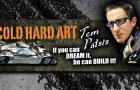 COLD HARD ART – an interview with Tom Patsis – Master Builder!